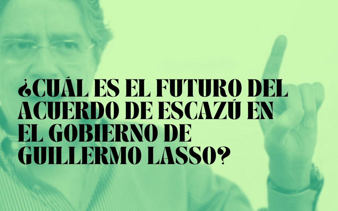 ¿Cuál es el futuro del Acuerdo de Escazú en el gobierno de Guillermo Lasso?